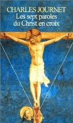 Les sept paroles du Christ en croix (Cardinal Journet)