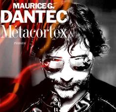 La Réversibilité selon Maurice Dantec (Métacortex I)