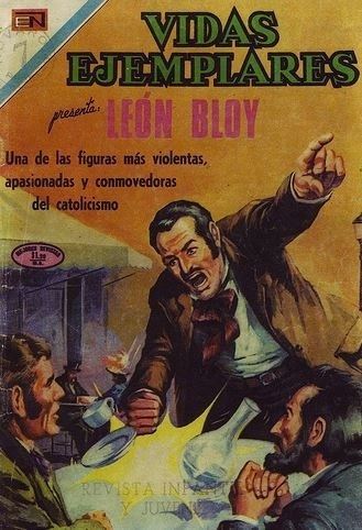 Mexican comic book biography of Léon Bloy intended for the moral education of youth by the Catholic Church; part of the Exemplary Lives instructional series, circa 1971.
